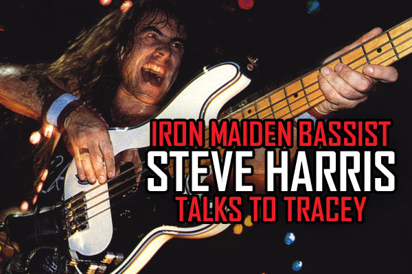 Tracey talks to Iron Maiden bassist Steve Harris