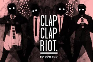 Clap Clap Riot  So You Say