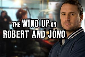 The Wind Up Your Wife on Robert and Jono