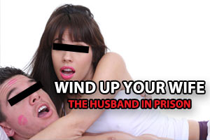 Wind Up Your Wife - The Husband in Prison
