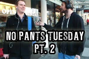 No Pants Tuesday pt. 2