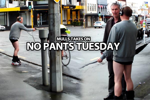 Mulls takes on No Pants Tuesday