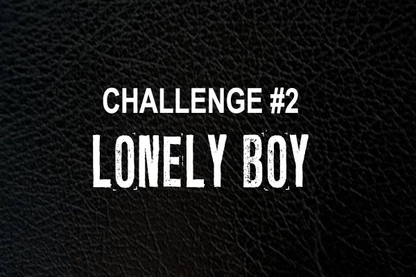 Jim Beam Rock Island challenge #2: Lonely Boy