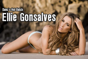 Dunc's Hot Batch: Ellie Gonsalves