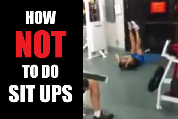 How NOT to do sit ups